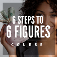 6 Steps to 6 Figures Course